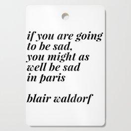 Blair Waldorf quote Cutting Board
