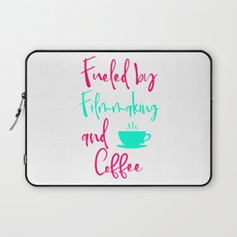 Fueled by Filmmaking and Coffee Filmmaker Production Quote Laptop Sleeve