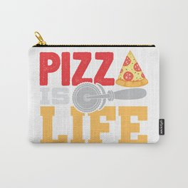 Pizza Is Life Italy Italian Food Foodie Gift Carry-All Pouch