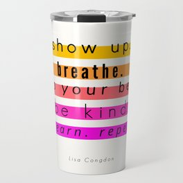 Show Up Motivational Quote Travel Mug