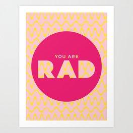 You Are Rad Art Print