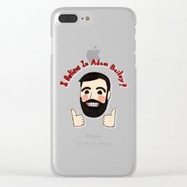 I Believe In Adam Bailey Clear iPhone Case