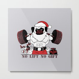 No Lift No Gift Metal Print