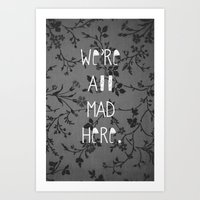 mad Art Prints featuring Mad by Cactus And Fog