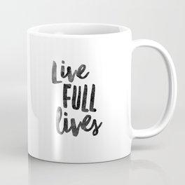 Live Full Lives Coffee Mug