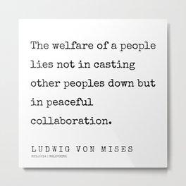 62   | 200410 | Ludwig Von Mises Quotes Metal Print