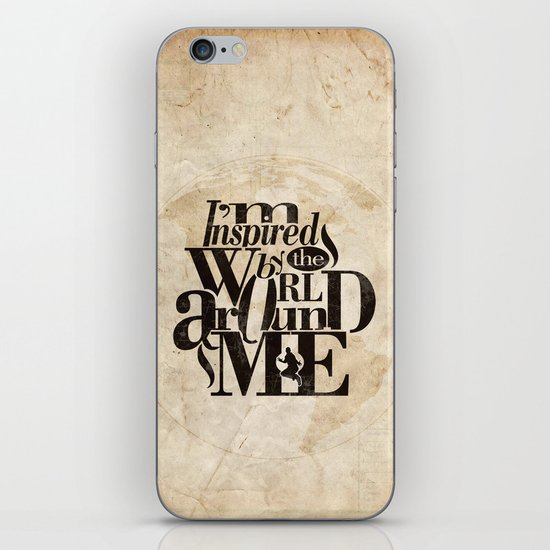 I'm Inspired By The World Around Me iPhone & iPod Skin