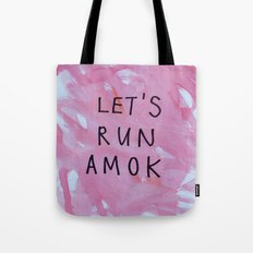 let's run amok Tote Bag