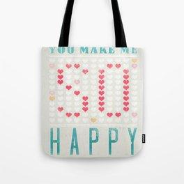YOU MAKE ME SO HAPPY Tote Bag