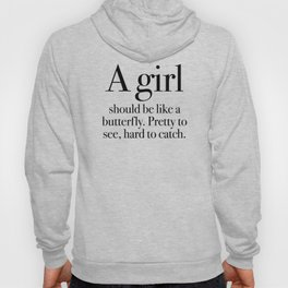 A girl should be like a butterfly Hoody