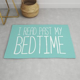 I read past my bedtime. Rug
