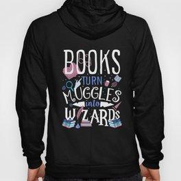 Books turn muggles Hoody