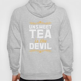 Unsweet Tea is the Devil Funny Graphic T-shirt Hoody