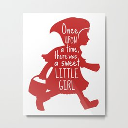 Once Upon a Time there was a Sweet Little Girl -Little Red Riding Hood Art Print  Metal Print