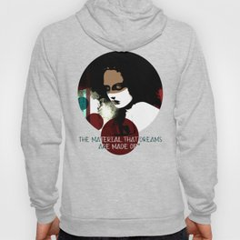 """The material that dreams are made of"" Hoody"