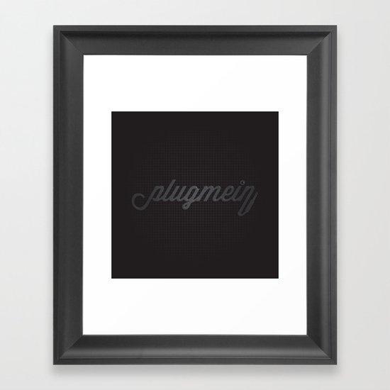 Plug Me In Framed Art Print