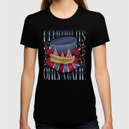 REMEMBER IT'S ONLY A GAME T-shirt