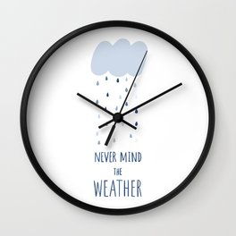 Never mind the weather Wall Clock