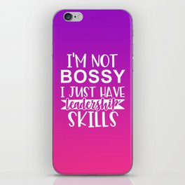 I'm Not Bossy I Just Have Leadership Skills iPhone Skin