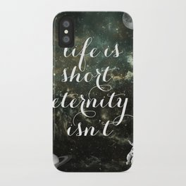 Vintage Quotes Collection -- Life Is Short Eternity Isn't iPhone Case