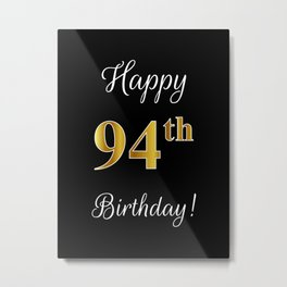 """Elegant """"Happy 94th Birthday!"""" With Faux/Imitation Gold-Inspired Color Pattern Number (on Black) Metal Print"""