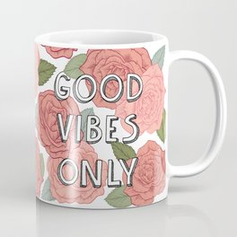 Good vibes only / calligraphy and floral illustration Coffee Mug