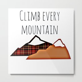 Climb every mountain Metal Print