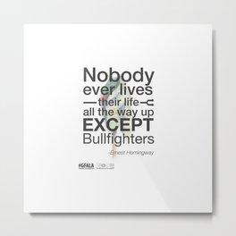 Nobody but Bullfighters Metal Print