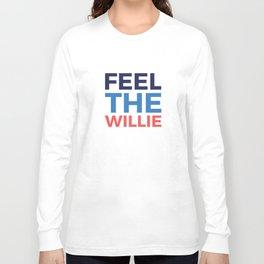 FEEL THE WILLIE Long Sleeve T-shirt