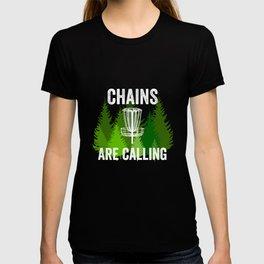 Chains Are Calling - Funny Disc Golf Shirt Frisbee Men Women T-shirt