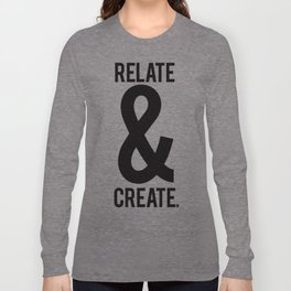 Relate & Create Long Sleeve T-shirt