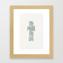 my phone my life Framed Art Print