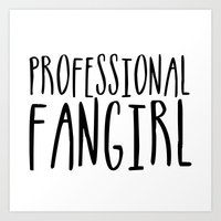 fangirl Art Prints featuring Professional fangirl by bookwormboutique