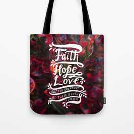 The Greatest of These  |  I Corinthians 13:13 Tote Bag