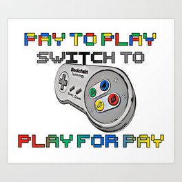 play for pay! Art Print