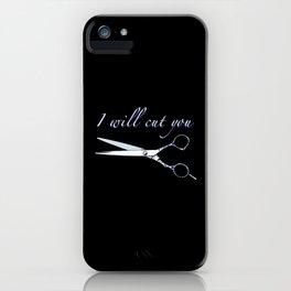 I will cut you (Sapphire) iPhone Case