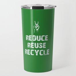Reduce... Travel Mug