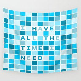 Affirmation I have all the time I need Wall Tapestry