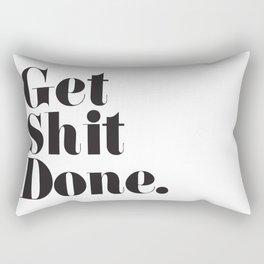Get Sh T Done Rectangular Pillow