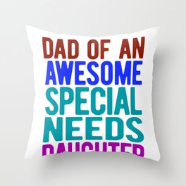 Special Needs Dad Gift Awesome Special Needs Daughter Throw Pillow