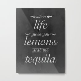 When Life Gives You Lemons, Grab the Tequila in a Distressed Black and White Metal Print