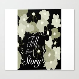 Tell Your Story Canvas Print