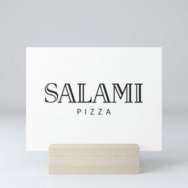 SALAMI PIZZA - taste for fashion Mini Art Print
