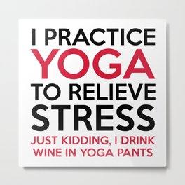 Yoga Pants Funny Quote Metal Print