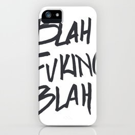 BLAHFUCKINGBLAH iPhone Case