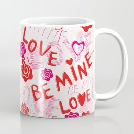 BE MINE LOVE  Coffee Mug
