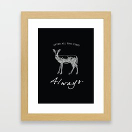 After all this time? Framed Art Print