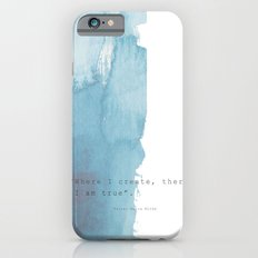 Where I create, there I am true. Quote Rainer Maria Rilke iPhone 6s Slim Case