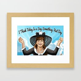 """Today Is A Say Something Hat Day""- Miss Vida Boheme Motivational Art Framed Art Print"