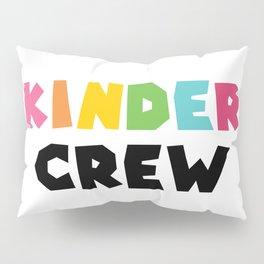 KINDER CREW, Kindergarten teacher Pillow Sham